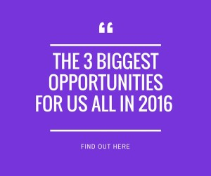 3 biggest opportunities