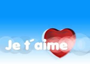 I love you, Je t'aime
